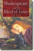 Buy *Shakespeare and the Ideal of Love* by Jill Line online