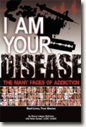 Buy *I Am Your Disease: The Many Faces of Addiction* by Sheryl Letzgus McGinnis and Heiko Ganzer online