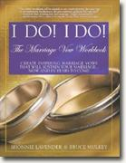 *I Do! I Do!: The Marriage Vow Workbook* by Shonnie Lavender & Bruce Mulkey