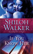 Buy *If You Know Her (Ash Trilogy, Book 3)* by Shiloh Walker online