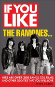 *If You Like the Ramones...: Here Are Over 200 Bands, CDs, Films, and Other Oddities That You Will Love (If You Like Series)* by Peter Aaron