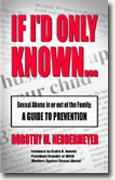 Buy *If I'd Only Known...Sexual Abuse in or out of the Family: A Guide to Prevention* online