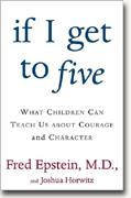 Buy *If I Get to Five: What Children Can Teach Us About Courage and Character* online