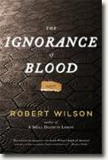 *The Ignorance of Blood* by Robert Wilson