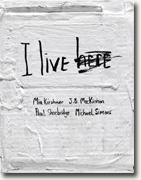 Buy *I Live Here* by Mia Kirshner, J.B. Mackinnon, Paul Shoebridge and Michael Simons online