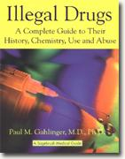 Buy *Illegal Drugs: A Complete Guide to Their History, Chemistry, Use and Abuse* online