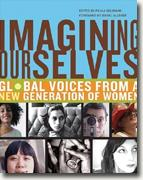 Buy *Imagining Ourselves: Global Voices from a New Generation of Women* by Paula Goldman, editor online