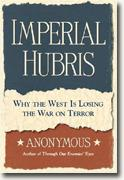 Buy *Imperial Hubris: Why the West is Losing the War on Terror* online