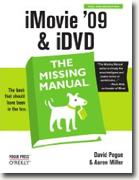 *iMovie '09 and iDVD: The Missing Manual* by David Pogue and Aaron Miller