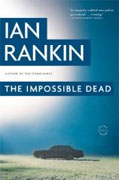 *The Impossible Dead* by Ian Rankin