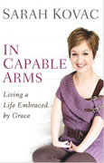 Buy *In Capable Arms: Living a Life Embraced by Grace* by Sarah Kovaco nline