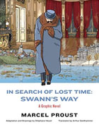 *In Search of Lost Time: Swann's Way* by Marcel Proust, translated by Arthur Goldhammer, adapted by Stephane Heuet