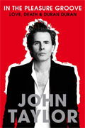 *In the Pleasure Groove: Love, Death, and Duran Duran* by John Taylor