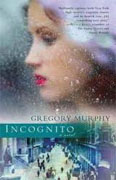 *Incognito* by Gregory Murphy
