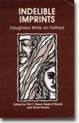 Buy *Indelible Imprints: Daughters Write on Fathers* online