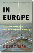 *In Europe: Travels Through the Twentieth Century* by Geert Mak
