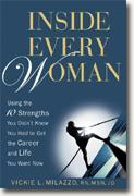 Buy *Inside Every Woman: Using the 10 Strengths You Didn't Know You Had to Get the Career and Life You Want Now* by Vickie L. Milazzo, RN, MSN, JD online
