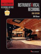 Buy *Hal Leonard Recording Method: Book 2 - Instrument and Vocal Recording, 2nd Edition* by Bill Gibson online