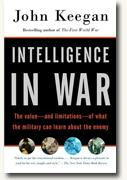 Buy *Intelligence in War: The Value - and Limitations - of What the Military Can Learn about the Enemy* online
