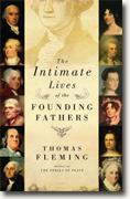 *The Intimate Lives of the Founding Fathers* by Thomas Fleming