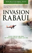 Buy *Invasion Rabaul: The Epic Story of Lark Force, the Forgotten Garrison, January - July 1942 (Rabaul Trilogy)* by Bruce Gambleo nline