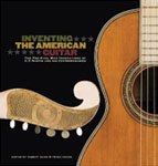 *Inventing the American Guitar: The Pre-Civil War Innovations of C.F. Martin and His Contemporaries* by James Westbroook et al.