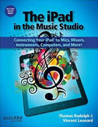 Buy *The iPad in the Music Studio: Connecting Your iPad to Mics, Mixers, Instruments, Computers, and More! (Quick Pro Guides)* by Thomas Rudolph and Vincent Leonardo nline