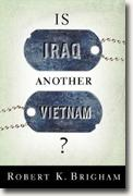 *Is Iraq Another Vietnam?* by Robert K. Brigham