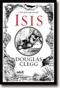 *Isis* by Douglas Clegg