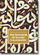 Buy *The Splendor of Islamic Calligraphy* online