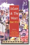 Buy *Islam & the West Post-9/11* by Ron Geaves, Theodore Gabriel, Yvonne Haddad & Jane Idleman Smith, eds. online