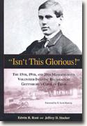 Buy *Isn't This Glorious: The 15th, 19th, and 20th Massachusetts Volunteer Infantry Regiments at Gettysburg's Copse of Trees* online