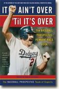 *It Ain't Over 'Til It's Over: The Baseball Prospectus Pennant Race Book* by Jonah Keri