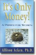 Buy *It's Only Money: A Primer for Women* online