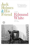 Buy *Jack Holmes and His Friend* by Edmund White online