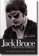 *Jack Bruce Composing Himself: The Authorized Biography* by Harry Shapiro