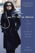 *Jackie as Editor: The Literary Life of Jacqueline Kennedy Onassis* by Greg Lawrence
