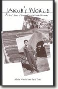 Buy *Jakub's World: A Boy's Story of Loss and Survival in the Holocaust* online