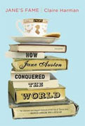 *Jane's Fame: How Jane Austen Conquered the World* by Claire Harman