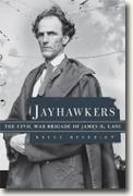 Buy *Jayhawkers: The Civil War Brigade of James Henry Lane* by Bryce D. Benedict online