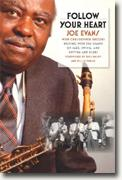 Buy *Follow Your Heart: Moving with the Giants of Jazz, Swing, and Rhythm and Blues (African American Music in Global Perspective)* by Joe Evans and Christopher Brooks online