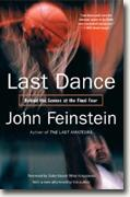 Buy *Last Dance: Behind the Scenes at the Final Four* by John Feinstein online