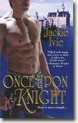 Buy *Once Upon a Knight* by Jackie Ivie online
