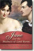*Jane and the Madness of Lord Byron: Being a Jane Austen Mystery* by Stephanie Barron