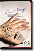 *John Dies @ the End* by David Wong