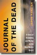 Journal of the Dead: A Story of Friendship and Murder in the New Mexico Desert* online