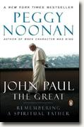 Buy *John Paul the Great: Remembering a Spiritual Father* by Peggy Noonan online