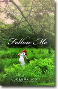 *Follow Me* by Joanna Scott