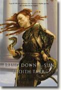 *Bring Down the Sun (Alexander the Great)* by Judith Tarr