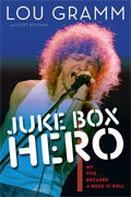 *Juke Box Hero: My Five Decades in Rock 'n' Roll* by Lou Gramm with Scott Pitoniak